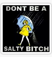 Don't Be a Salty B*tch - Black Sticker