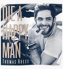 Thomas Rhett - Die a Happy Man Poster
