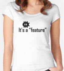 """It's a """"feature"""" Women's Fitted Scoop T-Shirt"""
