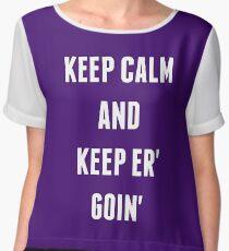 Keep Calm And Keep Er' Goin' Chiffon Top