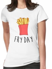 Fry Day Womens Fitted T-Shirt