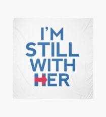 I'm Still With Her Hillary Clinton Support Scarf