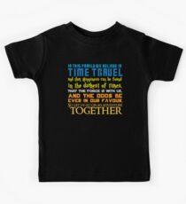 In this family we believe in Time traveland that Happiness can be found in the darkest of times, ThaT the Force is with us, AND The odds BE EVER in our favour,So let us go on an adventure TOGETHER Kids Tee