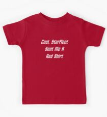 Cool, Starfleet Sent Me A Red Shirt (white text) Kids Clothes