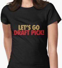 Let's Go Draft Pick! (SF Gold/Red) Womens Fitted T-Shirt