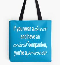 How to tell if you're a princess Tote Bag