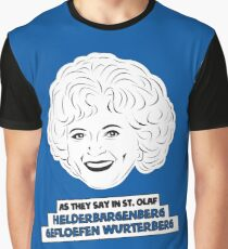 The Golden Girls - Rose Nylund - Betty White - As They Say in St. Olaf... Graphic T-Shirt