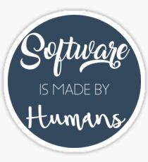 Software is made by humans Sticker