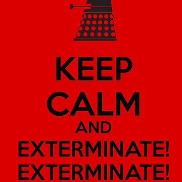 keep calm and exterminate unisex t shirt by latasic redbubble