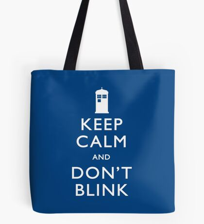 Keep Calm and Don't Blink Tote Bag