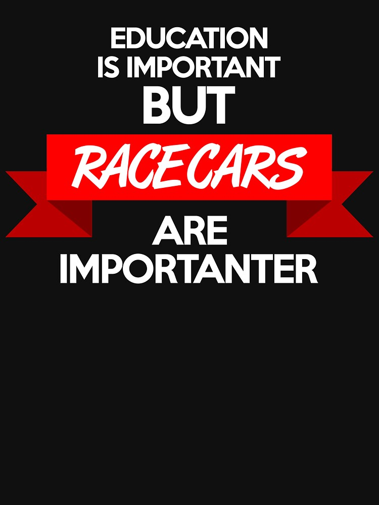 La educación es importante, ¡pero los autos de carrera son importantes! (2) de PlanDesigner