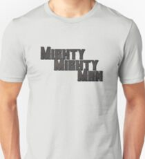 Mighty Mighty Man Unisex T-Shirt