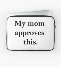 mom approves(b) Laptop Sleeve