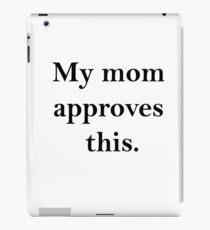 mom approves(b) iPad Case/Skin