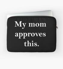mom approves(white) Laptop Sleeve