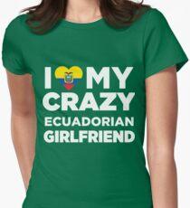 I Love My Crazy Ecuadorian Girlfriend Ecuador T-Shirt Women's Fitted T-Shirt