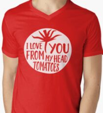 I love you from my head tomatoes Mens V-Neck T-Shirt