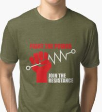 Fight the power - Join the RESISTANCE Tri-blend T-Shirt