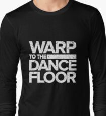 Warp to the Dance Floor (White) Long Sleeve T-Shirt