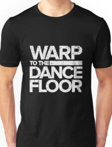 Warp to the Dance Floor (White) Unisex T-Shirt
