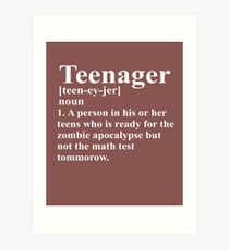 Teenager Definition Ready For Zombies But Not Math Art Print