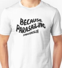 Funny Parasailing T-shirt - Because Obviously Unisex T-Shirt