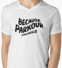 Funny Parkour T-shirt - Because Obviously Men's V-Neck T-Shirt