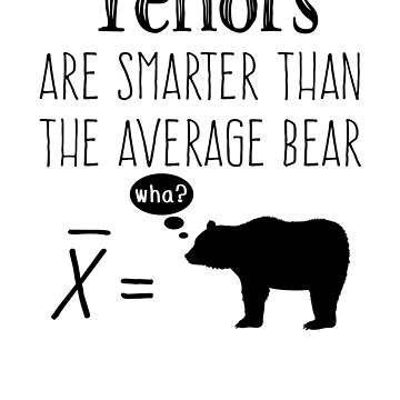 Funny Tenor T-shirt - Average Bear by wordytype