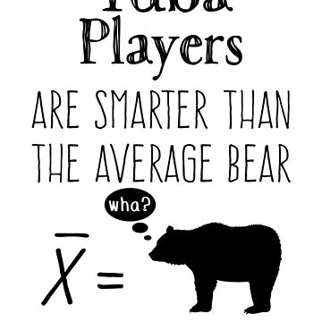 Funny Tuba T-shirt - Average Bear by wordytype