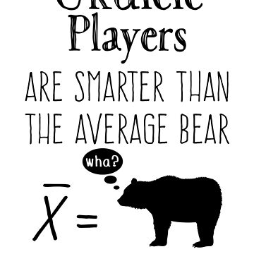 Funny Ukulele T-shirt - Average Bear by wordytype