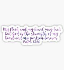 Psalm 73:26 Sticker