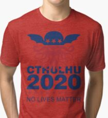 Cthulhu 2020 No Lives Matter Tri-blend T-Shirt