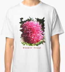 CUTE PINK DAHLIA FLOWER PETALS FUNNY QUOTE Classic T-Shirt