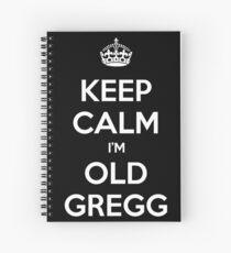 Behalte Ruhe, ich bin alt Gregg Spiralblock