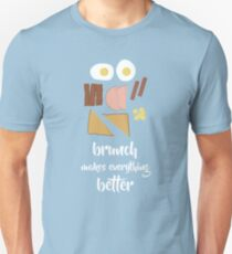 Brunch Makes Everything Better Unisex T-Shirt