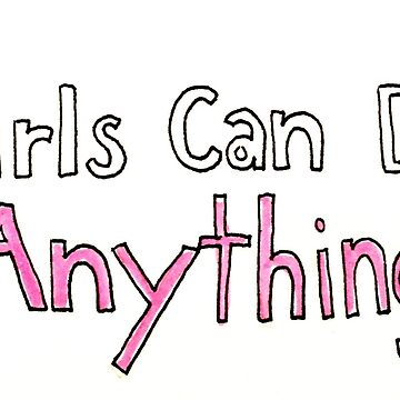 girls can do anything by emmapinezich