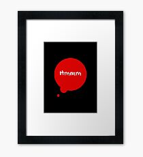 Hmmm Thought Bubble Framed Print