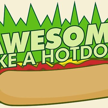 Awesome Like a Hot Dog by Wislander