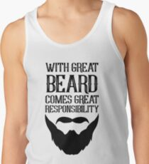 With Great Beard Comes Great Responsibility Tank Top