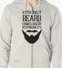 With Great Beard Comes Great Responsibility Zipped Hoodie