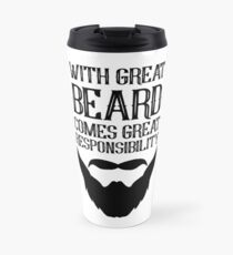 With Great Beard Comes Great Responsibility Travel Mug