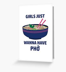 Girls Just Wanna Have Pho Greeting Card