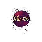 Shine - Inspiring One Word by Shai Coggins