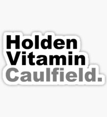 Holden Vitamin Caulfield Sticker
