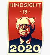 HINDSIGHT IS 2020- Bernie Sanders for President 2020 Poster
