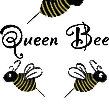 Queen bee Funny by jubilisaho