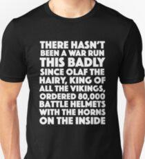Blackadder quote - War run this badly T-Shirt