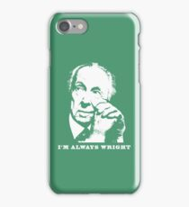I'm Always Wright Architecture t shirt iPhone Case/Skin
