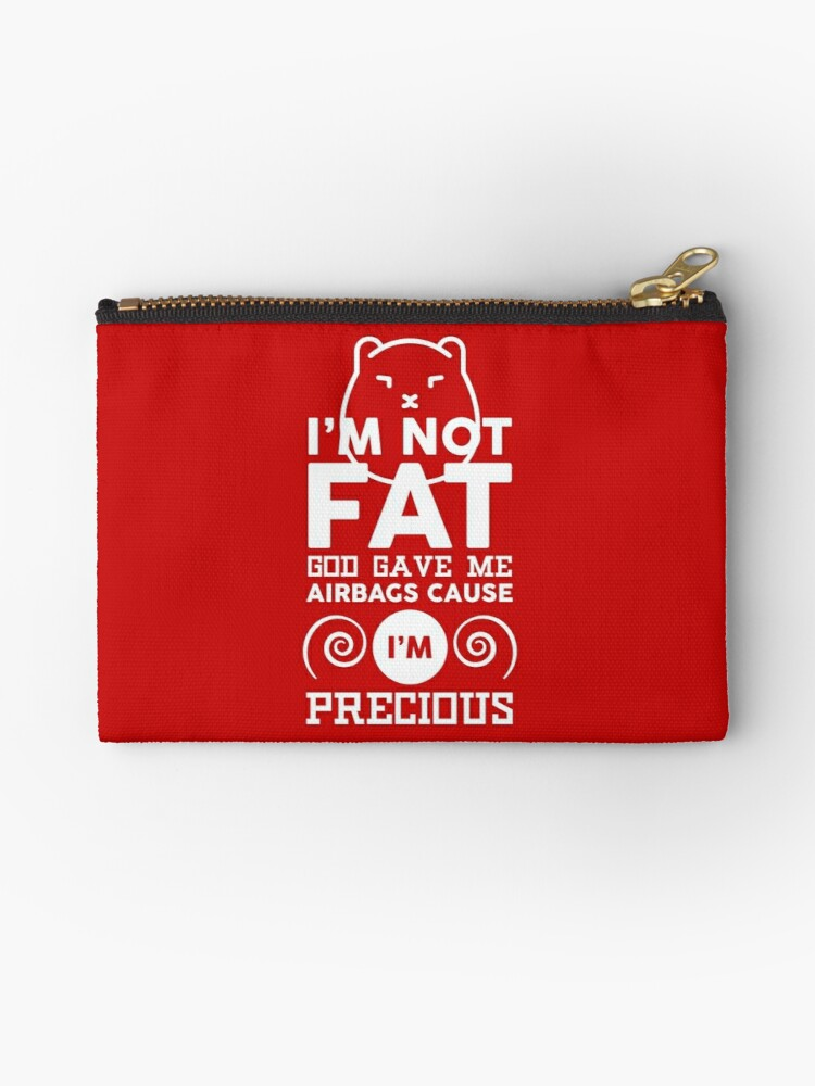 eb873fb75cd 'I m Not Fat God Gave Me Airbags Cause I m Precious Funny Fitness Workout  Exercise T-shirt For Men Women Kids' Studio Pouch by VarthJader