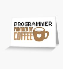 Programmer powered by coffee Greeting Card